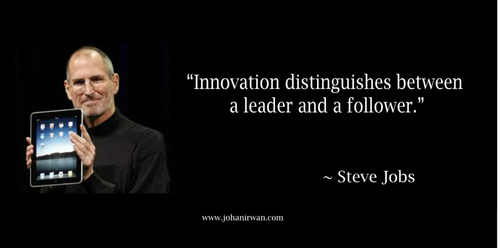 Steve Jobs understood the benefit of leadership and innovation